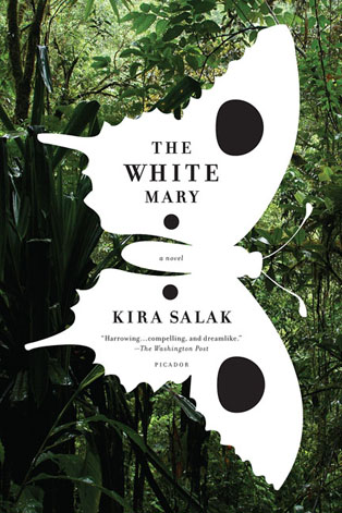 White Mary A Novel by Kira Salak